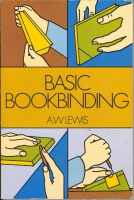 Basic bookbinding / A.W. Lewis