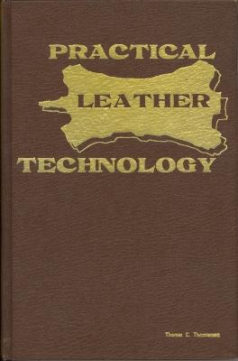 Practical leather technology / Thomas C. Thorstensen