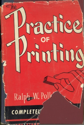 The practice of printing / by Ralph W. Polk
