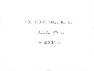 You Don't Have To Be Social To Be a Socialist