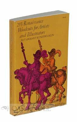 293 Renaissance woodcuts for artists and illustrators : Jost Amman's Kunstbüchlin / Jost Amman, Alfred Werner