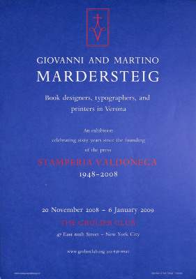Giovanni and Martino Mardersteig : Book Designers, Typographers and Printers in Verona : an Exhibition Celebrating Sixty Years Since the Founding of the Press Stamperia Valdonega 1948-2008 …