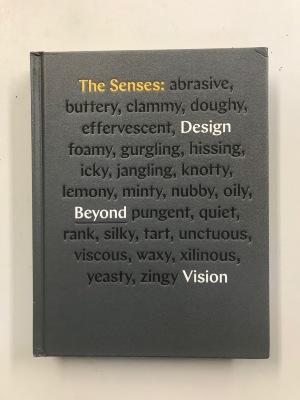 The Senses: Design Beyond Vision / Ellen Lupton and Andrea Lipps