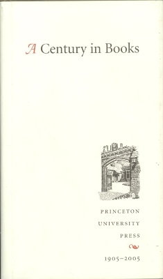 A Century in Books : Princeton University Press 1905-2005
