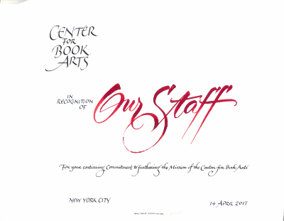 Center for Book Arts : In Recognition of Our Staff For Your Continuing Commitment to Furthering the Mission of the Center for Book Arts : New York City : 14 April 2017.