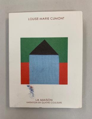 La Maison: Variation en quatre couleurs / Louis-Marie Cumont