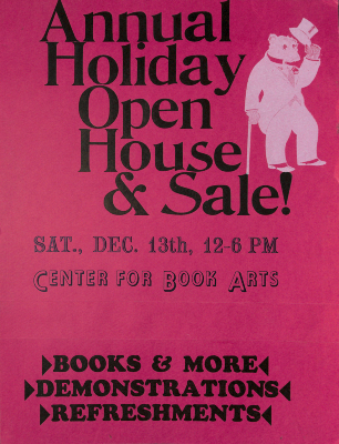 Annual Holiday Open House & Sale! : Sat., Dec. 13th, 12-6 pm / Center for Book Arts
