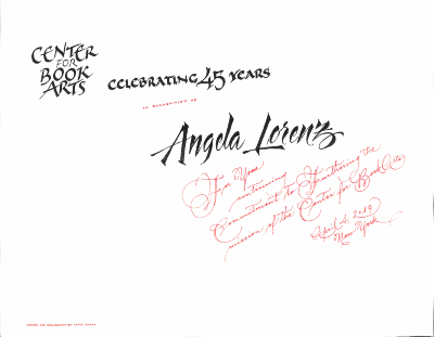 Center for Book Arts : Celebrating 45 Years : In Recognition of Angela Lorenz for Your Continuing Commitment to Furthering the Mission of the Center for Book Arts : April 4, 2019, New York