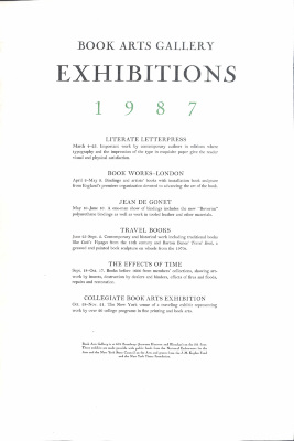 Book Arts Gallery  Exhibitions 1987 : Literate Letterpress ... : Book Works, London ... : Jean de Gonet ... : Travel Books ... : The Effects of Time ... : Collegiate Book Arts Exhibition ...
