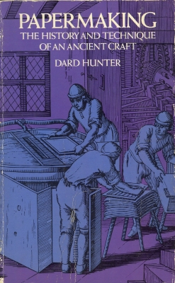 Papermaking : The History and Technique of an Ancient Craft / Dard Hunter