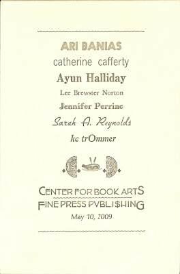 Letterpress Printing & Fine Press Publishing Seminar For Emerging Writers - May 10, 2009 / Ari Banias, Catherine Cafferty, Ayun Halliday, Lee Brewster Norton, Jennifer Perrine, Sarah A. Reynolds, KC Trommer