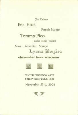 Letterpress Printing & Fine Press Publishing Seminar For Emerging Writers - November 23, 2008 / Jen Coleman, Erin Heath, Pamela Moore, Tommy Pico, Beth Anne Royer, Mara Adamitz Scrupe, Lynne Shapiro, Alexander Isaac Waxman