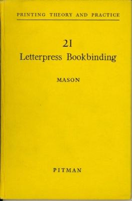 Letterpress Bookbinding/ John Mason