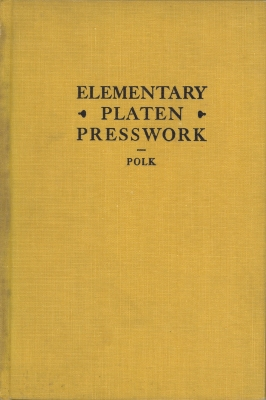 Elementary platen presswork / by Ralph W. Polk