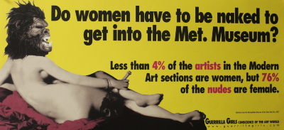[Do women have to be naked to get into the Met. Museum?] / Guerrilla Girls
