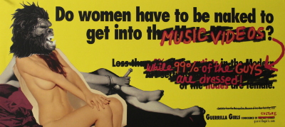 Do women have to be naked to get into music videos? / Guerrilla Girls