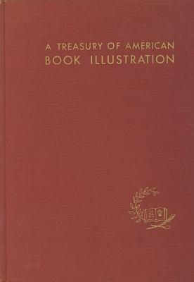 A treasury of American book illustration, by Henry C. Pitz