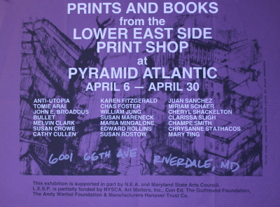 Prints and Books from the Lower East Side Print Shop at Pyramid Atlantic April 6-April 30 … / [Pyramid Atlantic]
