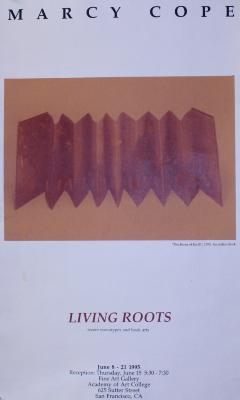 Marcy Cope : Living Roots : Recent Monotypes and Book Arts : June 8-21 1995 / [Academy of Art College]