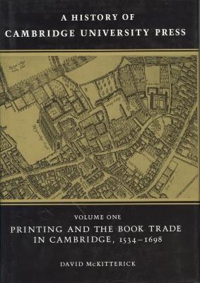 A history of Cambridge University Press / David McKitterick