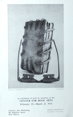 An Exhibition of Work by Members of the Center for Book Arts : February 29 - March 21 1976 : Creative Arts Workshop, 80 Audubon Street, New Haven ... / [Center for Book Arts]