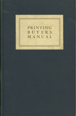 Printing buyers manual / compiled by the Printing Buyers Advisory Bureau