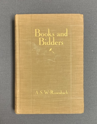 Books and bidders : the adventures of a bibliophile / Abraham Simon Wolf Rosenbach
