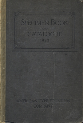 Specimen book and catalogue : dedicated to the typographic art / by the American Type Founders Company