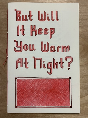 But Will It Keep You Warm At Night? / Cory Emma Siegler