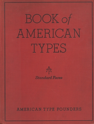 Book of American types : standard faces / by The American Type Founders Sales Corporation
