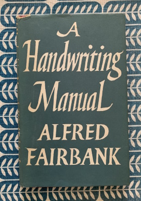 A handwriting manual / Alfred Fairbank