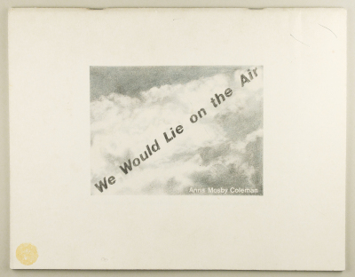 We Would Lie on the Air / Anna Mosby Coleman