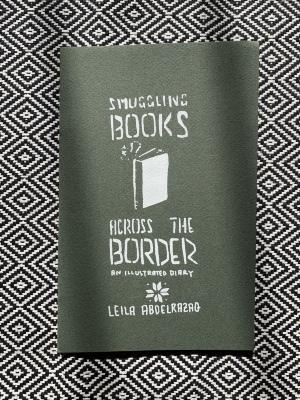 Smuggling Books Across the Border / Leila Abdelrazaq