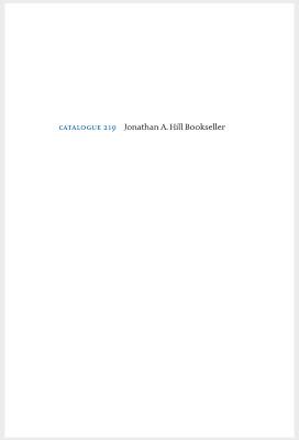 Catalogue 219 / Jonathan A. Hill, Bookseller, Inc.