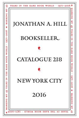 Catalogue 218 / Jonathan A. Hill, Bookseller, Inc.