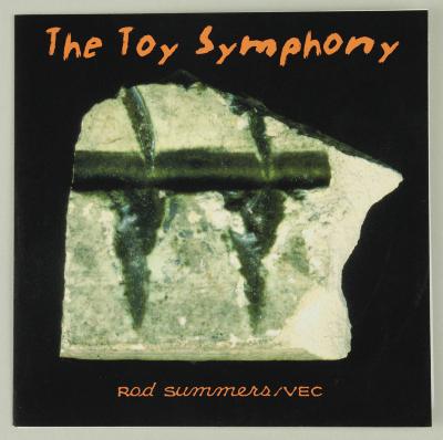 The Toy Symphony / Rod Summers; VEC