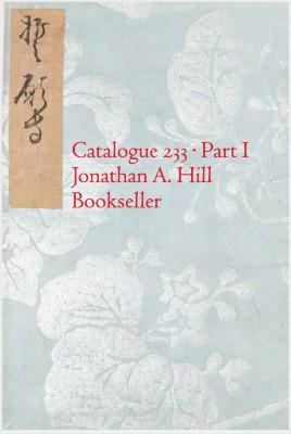 Catalogue 233 Part I / Jonathan A. Hill, Bookseller, Inc.