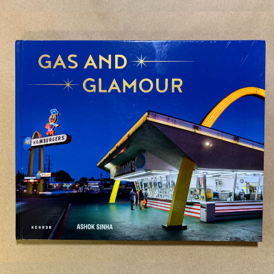 Gas and Glamour: Roadside Architecture in Los Angeles  / Ashok Sinha