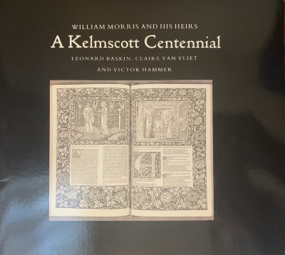 A Kelmscott centennial : William Morris and his heirs, Leonard Baskin, Claire Van Vliet and Victor Hammer / Minnesota Center for Book Arts