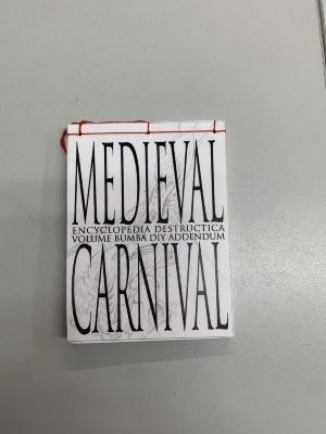 Encyclopedia Destructica: Volume Bumba DIY Addendum, Medieval Carnival / Bum Lee