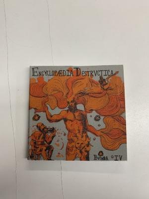 Encyclopedia Destructica: Volume Bumba, Issue the Fourth / edited by Matt Wellins