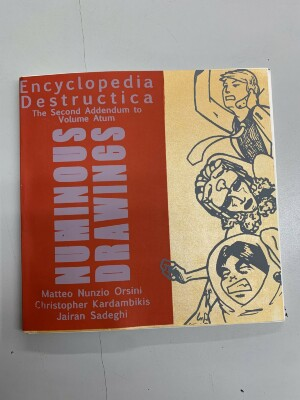 The Second Addendum to Encyclopedia Destructica: Volume Atum / Matteo Orsini, Christopher Kardambikis, Jairan Sadeghi