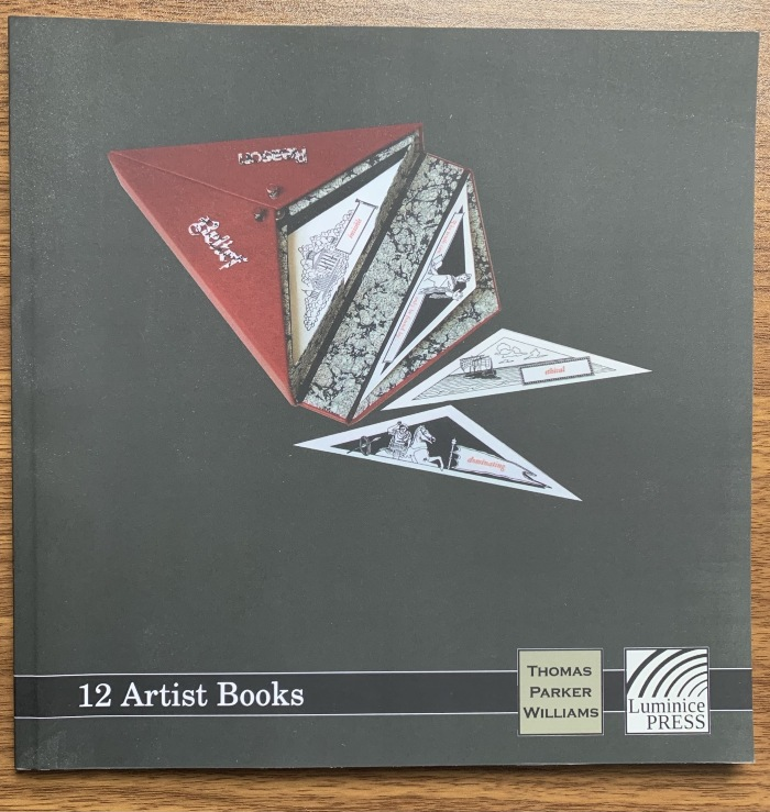12 artist books / Thomas Parker Williams; Mary Agnes Williams; Luminice Press