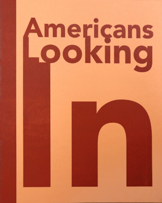 """Exhibition catalog for """"Americans Looking In"""""""