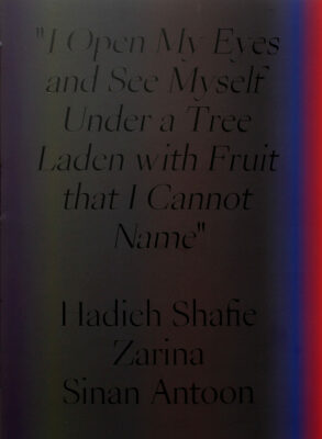 """Exhibition catalog for """"'I open my eyes and see myself under a tree laden with fruit that I cannot name.'"""""""