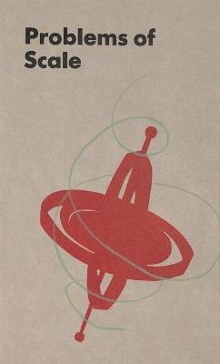 Problems of Scale / Joanna Ruocco