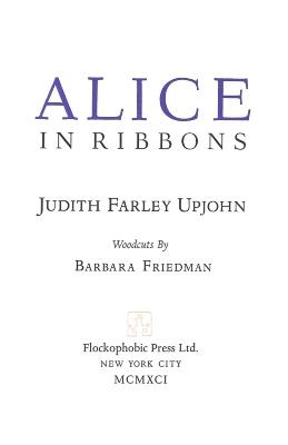 Alice in Ribbons / Judith Farley Upjohn; Barbara Friedman