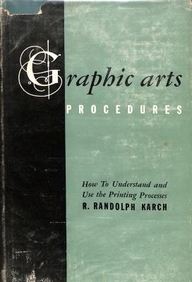 Graphic arts procedures / R. Randolph Karch