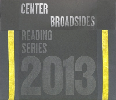 2013 Center Broadside Reading Series / The Center for Book Arts