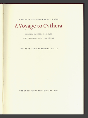 A Voyage to Cythera: Charles Baudelaire Reads and Glosses Seventeen Poems /  Ralph Bobb; Priscilla Steele; Charles Baudelaire